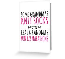 Cool 'Some Grandmas Knit Socks. Real Grandmas Run 1/2 Marathons' T-shirts, Hoodies, Accessories and Gifts Greeting Card