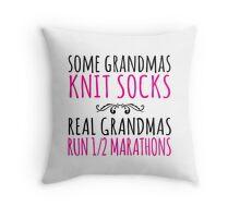 Cool 'Some Grandmas Knit Socks. Real Grandmas Run 1/2 Marathons' T-shirts, Hoodies, Accessories and Gifts Throw Pillow