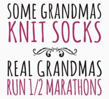 Cool 'Some Grandmas Knit Socks. Real Grandmas Run 1/2 Marathons' T-shirts, Hoodies, Accessories and Gifts by Albany Retro