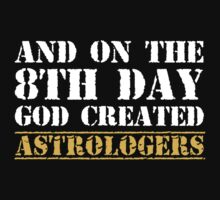 8th Day Astrologers T-shirt by musthavetshirts