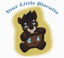 Your Little Biscuits  T-Shirt