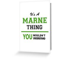 It's a MARNE thing, you wouldn't understand !! Greeting Card