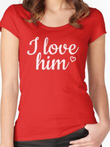 I love him red Women's Fitted Scoop T-Shirt