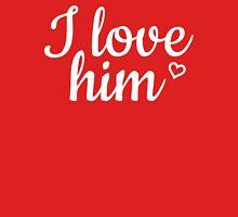 I love him red T-Shirt