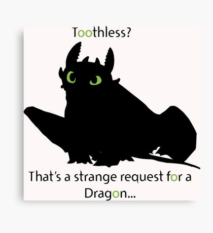 toothless> Canvas Print