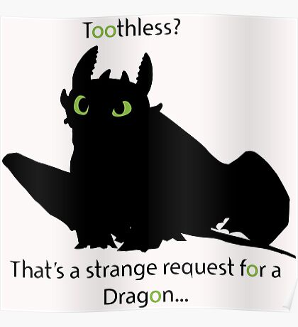 toothless> Poster