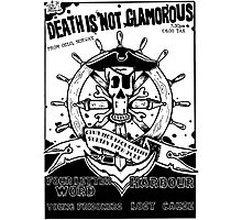 DEATH IS NOT GLAMOROUS CLWB Photographic Print