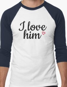 I love him black and red Men's Baseball ¾ T-Shirt