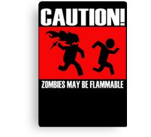 Zombies Flammable Canvas Print