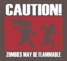 Zombies Flammable by islerday