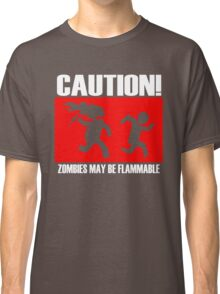 Zombies Flammable Classic T-Shirt