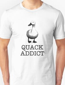 Quack addict T-Shirt