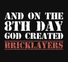 8th Day Bricklayers T-shirt by musthavetshirts
