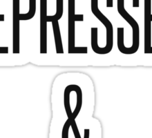 stressed, depressed & band obsessed Sticker