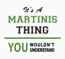 It's a MARTINIS thing, you wouldn't understand !! by itsmine