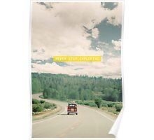 NEVER STOP EXPLORING - vintage volkswagen van Poster