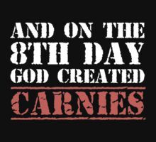 8th Day Carnies T-shirt by musthavetshirts