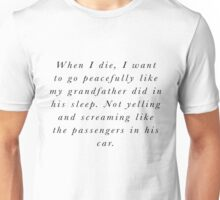 Funniest Quote T Shirt, Mugs, Duvets, Cases, Posters, Cards, Clothing. Unisex T-Shirt
