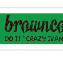 Browncoats do it Crazy Ivan style Sticker