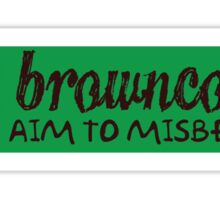 Browncoats aim to misbehave Sticker