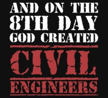 8th Day Civil Engineers T-shirt by musthavetshirts