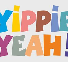 Yippie Yeah Colours by theshirtshops