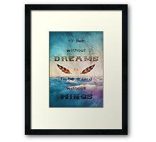 Dreams Are Wings Framed Print