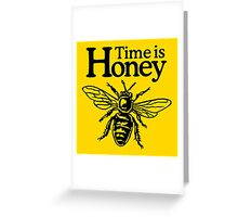 Time is Honey Greeting Card