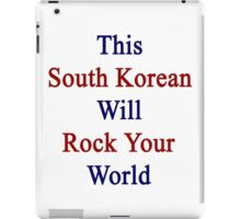 This South Korean Will Rock Your World  iPad Case/Skin