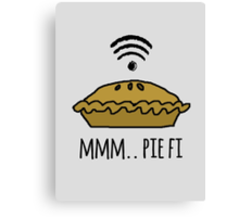 MMM.. PIE FI Canvas Print