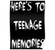 Teenage Memories  Poster