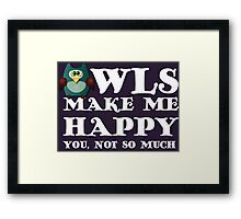 Owls make me happy. You, not so much.  Framed Print