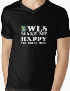 Owls make me happy. You, not so much.  Mens V-Neck T-Shirt