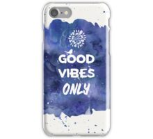 Good Vibes Only iPhone Case/Skin