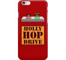 Holly Hop Drive iPhone Case/Skin