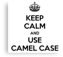 keep calm and use camel case Canvas Print