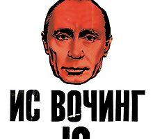 Big Brother Putin Is Watching You by idoeatmyway
