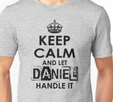 Keep Calm And Let Daniel Handle It Unisex T-Shirt