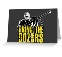 Payday 2 - Bring the Dozers! Greeting Card