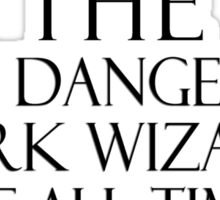 The Most Dangerous Dark Wizard of All Time *Light Version* Sticker