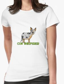 cow whisperer (blue heeler) Womens Fitted T-Shirt