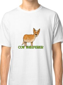 cow whisperer (red heeler) Classic T-Shirt