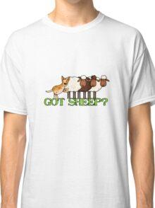 got sheep? Classic T-Shirt