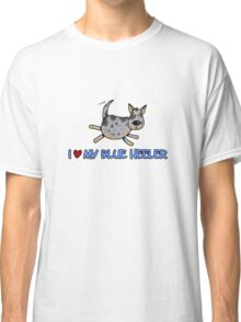 I love my blue heeler Classic T-Shirt