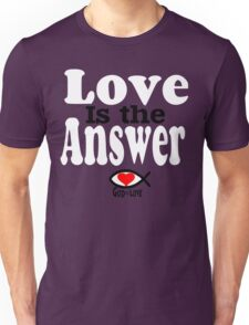 Love is the Answer; God is Love - white Unisex T-Shirt