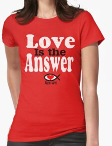 Love is the Answer; God is Love - white T-Shirt