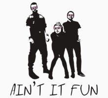 Ain't it fun by Jane Sauce
