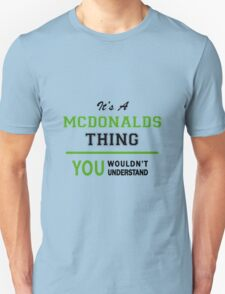 It's a MCDONALDS thing, you wouldn't understand !! T-Shirt