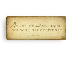 Joshua 24:15 Canvas Print