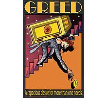 Greed Photographic Print